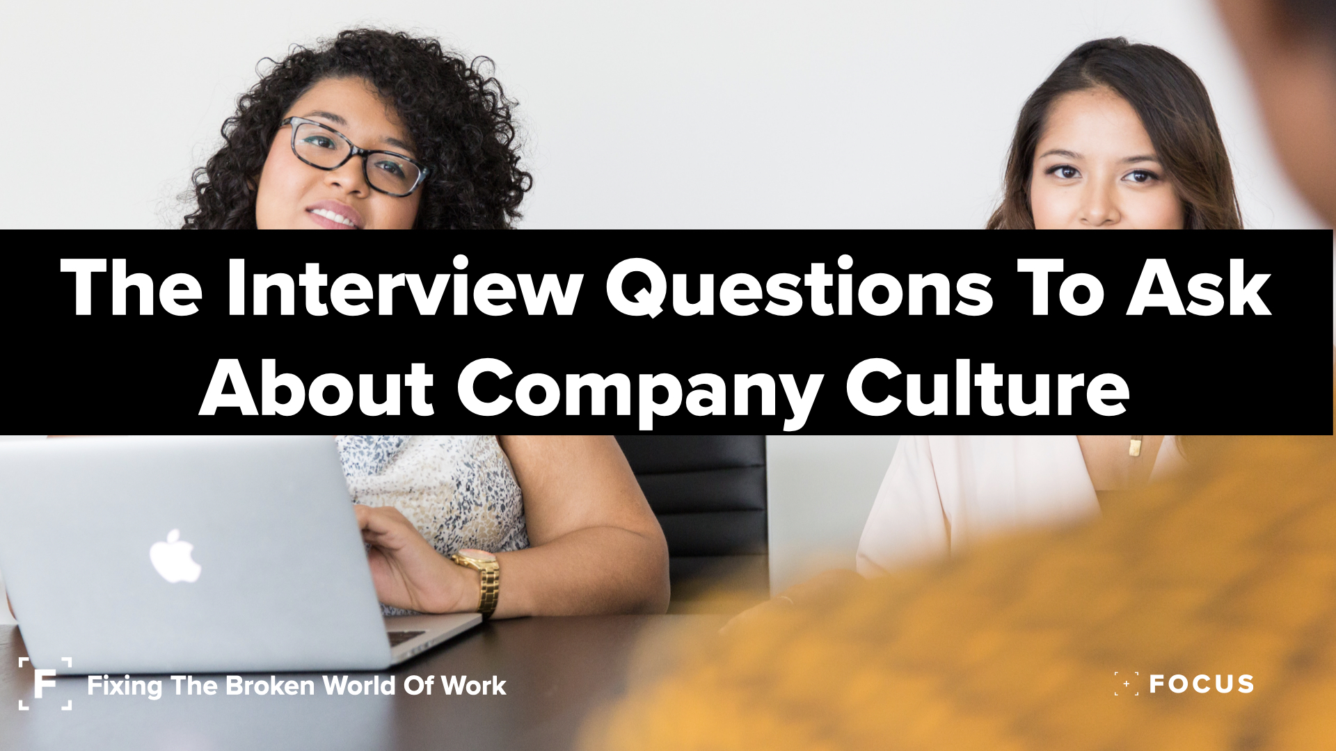 The 31 Interview Questions To Ask About Company Culture